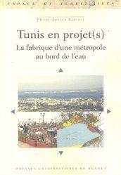 Dernières parutions dans Espaces et Territoires, Tunis en projet(s) La fabrique d'une métropole au bord de l'eau