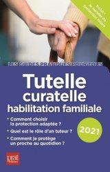 Nouvelle édition Tutelle, curatelle, habilitation familiale