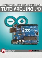 Dernières parutions sur Circuits, schémas et composants, Tuto Arduino Uno