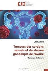 Dernières parutions sur Cancérologie, Tumeurs des cordons sexuels et du stroma gonadique de l'ovaire