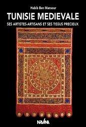 Dernières parutions sur Art textile, Tunisie médievale. Ses artistes-artisans et ses tissus précieux