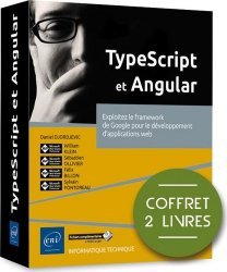 Dernières parutions dans Coffret Expert, TypeScript et Angular - Coffret de 2 livres : Exploitez le framework de Google pour le développement