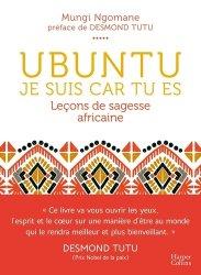 Dernières parutions dans Harper Collins Poche, Ubuntu, je suis car tu es. Leçon de sagesse africaine