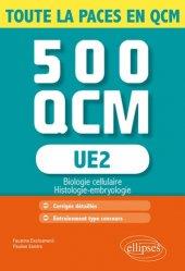 Dernières parutions sur QCM POUR L'UE2, UE2 - 500 QCM livre paces 2020, livre pcem 2020, anatomie paces, réussir la paces, prépa médecine, prépa paces