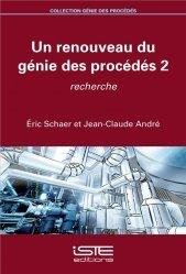 Dernières parutions sur Energies industrielles, Un renouveau du génie des procédés 2