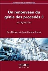 Dernières parutions sur Sciences des matériaux, Un renouveau du génie des procédés 3