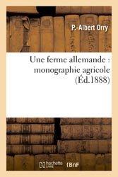 Dernières parutions dans Agronomie et Agriculture, Une ferme allemande : monographie agricole