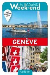 Dernières parutions dans Un Grand Week-end à..., Un grand week-end à Genève. Avec 1 Plan détachable