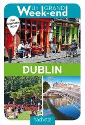 Dernières parutions dans Un Grand Week-end à..., Un grand week-end à Dublin. Edition 2018. Avec 1 Plan détachable