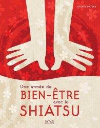 Dernières parutions sur Shiatsu, Une année de bien-être avec le shiatsu