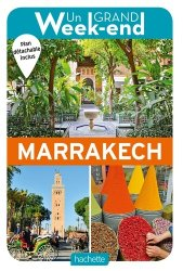 Dernières parutions dans Un Grand Week-end à..., Un Grand Week-end à Marrakech. Avec 1 Plan détachable