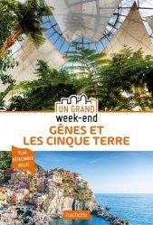 Dernières parutions dans Un Grand Week-end à..., Un grand week-end à Gênes et les Cinq Terres. Edition 2020