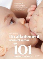Dernières parutions sur Alimentation de l'enfant, Un allaitement réussi et serein en 101 questions - réponses
