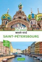 Nouvelle édition Un grand week-end à Saint-Pétersbourg. Avec 1 Plan détachable