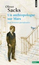 Dernières parutions dans points essais, Un anthropologue sur Mars. Sept histoires paradoxales