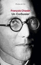 Dernières parutions dans Fiction & Cie, Un Corbusier