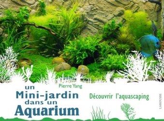 Dernières parutions sur Plantes et invertébrés d'aquarium, Un mini jardin dans un aquarium