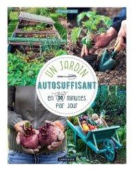 Dernières parutions sur Création et entretien du potager, Un jardin autosuffisant en 30 min par jour !