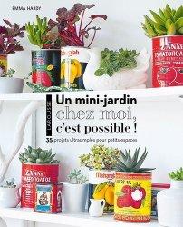 Dernières parutions sur Plantes d'intérieur, Un mini jardin chez moi, c'est possible !