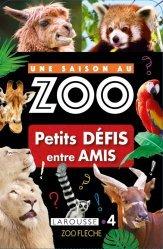 Dernières parutions sur Vie des animaux, Une saison au zoo - Petits DEFIS entre AMIS