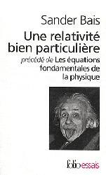 Dernières parutions dans Folio essais, Une relativité bien particulière