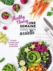 Dernières parutions sur Cuisine bio et diététique, Une semaine dans mon assiette. Conseils et recettes pour manger sain au quotidien