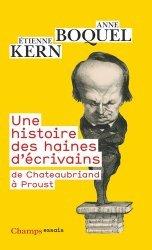 Dernières parutions dans Champs essais, Une histoire des haines d'écrivains