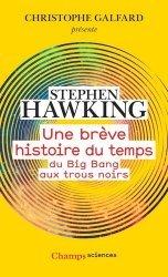 Dernières parutions dans Champs sciences, Une brève histoire du temps. Du Big Bang aux trous noirs