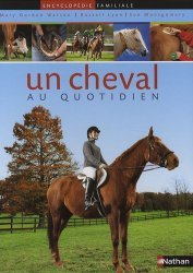 Souvent acheté avec Le cheval : comportement et caractères, le Un cheval au quotidien