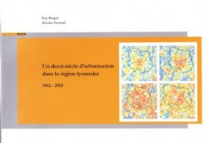 Dernières parutions sur Histoire de l'urbanisme - Urbanistes, Un demi-siecle d'urbanisation dans la region lyonnaise 1962-2010 (puca)