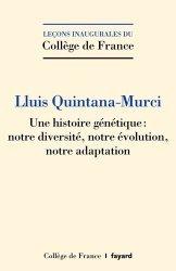 Dernières parutions sur Sciences de la Vie, Une histoire génétique : notre diversité, notre évolution, notre adaptation