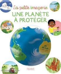 Dernières parutions dans La petite imagerie, Une planète à protéger