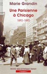 Dernières parutions dans Petite Bibliothèque Voyageurs, Une Parisienne à Chicago. 1892-1893
