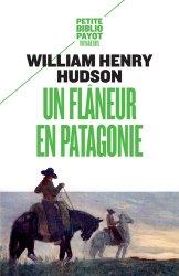 Dernières parutions dans Petite Bibliothèque Voyageurs, Un flâneur en Patagonie