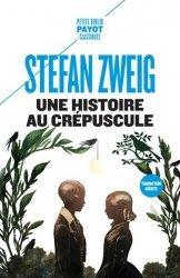 Dernières parutions dans Petite Bibliothèque Payot, Une histoire au crépuscule
