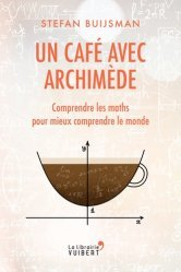 Dernières parutions sur Maths et culture, Un café avec Archimède