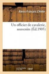 Dernières parutions sur Équitation, Un officier de cavalerie, souvenirs