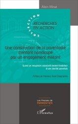 Souvent acheté avec Guide de la médiation familiale, le Une construction de la parentalité d'enfant handicapé par un engagement militant