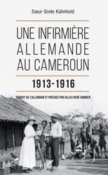 Dernières parutions sur Vie de l'infirmière, Une infirmière allemande au Cameroun 1913-1916