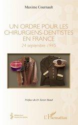 Dernières parutions sur Chirurgie - Stomatologie, Un ordre pour les chirurgiens-dentistes en France