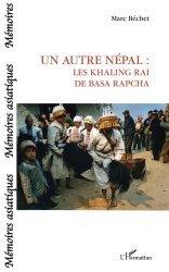 Dernières parutions sur Récits de voyages-explorateurs, Un autre Népal. Les Khaling Rai de Basa Rapcha