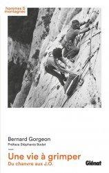 Dernières parutions sur Alpinisme - Escalade - Trail - Randos, Une vie à grimper
