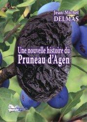 Dernières parutions sur Les arbres fruitiers, Une nouvelle histoire du pruneau d'Agen