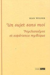 Dernières parutions dans Essais, Un sujet sans moi. Psychanalyse et expérience mystique