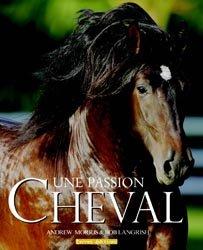Souvent acheté avec Dictionnaire encyclopédique du cheval, le Une passion Cheval