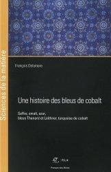 Dernières parutions sur Sciences des matériaux, Une histoire des bleus de cobalt