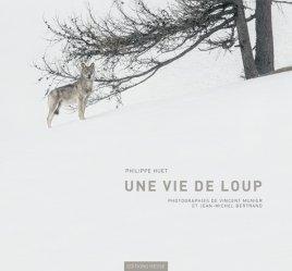 Dernières parutions sur Loup, Une vie de loup