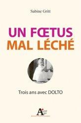 Dernières parutions sur Dolto, Un foetus mal léché
