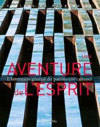 Dernières parutions dans Cahiers du Patrimoine, Une aventure de l'esprit. L'Inventaire général du patrimoine culturel