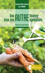 Souvent acheté avec Les collectifs en agriculture bio, le Une autre finance pour une autre agriculture